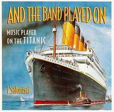 AND THE BAND PLAYED ON - I SALONISTI, MUSIC PLAYED ON THE TITANIC / CD