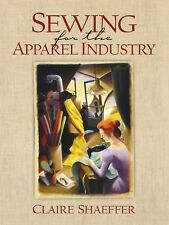 Sewing For The Apparel Industry by Claire Shaeffer