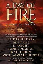 A Day of Fire: a novel of Pompeii, Quinn, Kate, Alvear Shecter, Vicky, Perinot,