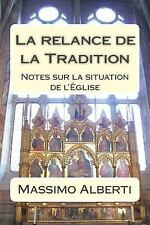 La Relance de la Tradition : Notes Sur la Situation de L'Église by Massimo...