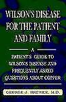 Wilson's Disease for the Patient and Family : A Patient's Guide to Wilson's...