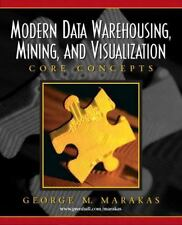 Modern Data Warehousing, Mining, and Visualization: Core Concepts