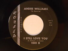 Andre Williams 45 I STILL LOVE YOU / PLEASE GIVE ME A CHANCE ~ Ronald VG+ r+b