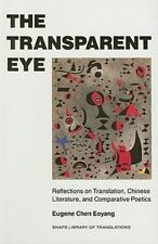 The Transparent Eye: Reflections on Translation, Chinese Literature, and Compar