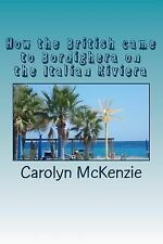 How the British Came to Bordighera on the Italian Riviera by Carolyn McKenzie...