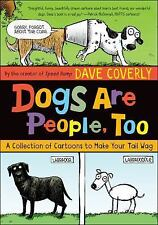 Dogs Are People, Too: A Collection of  Cartoons to Make Your Tail Wag by Coverl