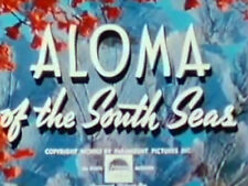 ALOMA OF THE SOUTH SEAS (DVD) - 1941 - Jon Hall,Dorothy Lamour