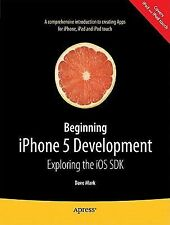 iOS 5 Development : Exploring the iOS SDK by Jeff LaMarche, David Mark and...