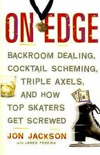 On Edge: Backroom Dealing, Cocktail Scheming, Triple Axels, and How To-ExLibrary