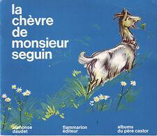 La Chèvre de Monsieur Seguin Alphonse DAUDET Père Castor  Flammarion Album enfan