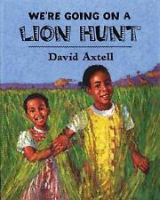 We're Going on a Lion Hunt by David Axtell (2007, Picture Book)
