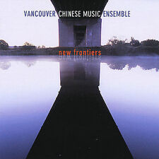 New Frontiers by Vancouver Chinese Music Ensemble