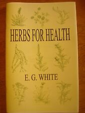 Herbs for HEALTH Book~Ellen G. White~Seventh-day Adventist Natural Remedies~SDA