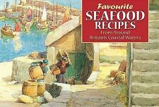 Favourite Seafood Recipes: From Around Britain's Coastal Waters (Favourite Recip