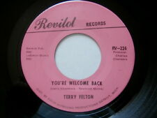 TERRY FELTON ~YOU'RE WELCOME BACK~REVILT~NORTHERN SOUL 45 (UNPLAYED STORE STOCK)