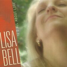 Bell, Lisa Its All About Love CD
