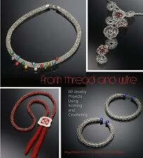 From Thread and Wire: 60 Jewelry Projects Using Knitting and Crocheting, Becker,