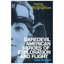 Daredevil American Heroes of Exploration and Flight (Inspiring Collective Biogra