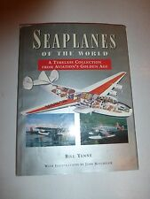 SEAPLANES OF THE WORLD. From Aviation's Golden Age. By Bill Yenne,1997 B163