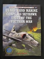 Osprey: US Navy and Marine Corps A-4 Skyhawk Units of the Vietnam War 1963–1973