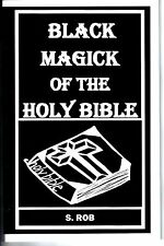 BLACK MAGICK OF THE HOLY BIBLE book S. Rob occult magic witchcraft voodoo