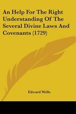 An Help for the Right Understanding of the Several Divine Laws and Covenants...