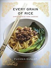 Every Grain of Rice : Simple Chinese Home Cooking by Fuchsia Dunlop (2013,...