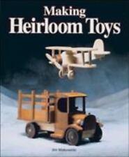 Making Heirloom Toys by Jim Makowicki (1996, Paperback)