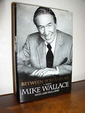 Between You and Me: A Memoir by Mike Wallace & Gary Paul Gates (2005,HC,DJ,1'st)