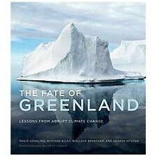 The Fate of Greenland : Lessons from Abrupt Climate Change by Wallace...