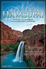 Exploring Havasupai: A Guide to the Heart of the Grand Canyon, Witt, Greg