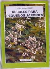 ARBOLES PARA PEQUEÑOS JARDINES - BLUME 1998 - VER ÍNDICE Y DESCRIPCIÓN