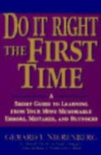 Do It Right the First Time : A Short Guide to Learning from Your Most...