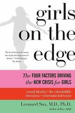 Girls on the Edge: The Four Factors Driving the New Crisis for Girls--Sexual Ide