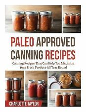 Paleo Approved Canning Recipes : Canning Recipes That Can Help You Maximize...