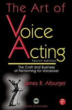 The Art of Voice Acting: The Craft and Business of Performing Voiceover, Alburge
