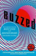 Buzzed: The Straight Facts about the Most Used & Abused Drugs from Alcohol to Ec