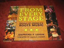 From Every Stage Images of America's Roots Music- Stephanie P. Ledgin (HDCR) SLD