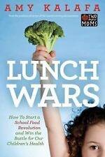 Lunch Wars: How to Start a School Food Revolution and Win the Battle f-ExLibrary
