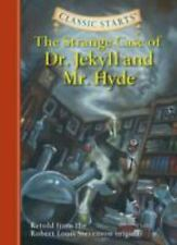 The Strange Case of Dr. Jekyll and Mr. Hyde Classic Starts Series