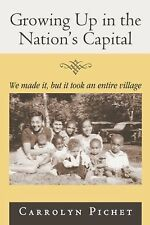 Growing up in the Nation's Capital : We Made It, but It Took an Entire...