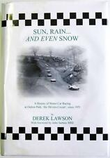 SUN, RAIN... AND EVEN SNOW A HISTORY OF MOTOR CAR RACING AT OULTON PARK, BOOK