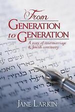 From Generation to Generation : A Story of Intermarriage and Jewish...