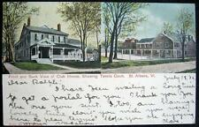 ST. ALBANS Vermont ~ 1906 FRONT AND BACK VIEW OF CLUB HOUSE~ TENNIS COURT
