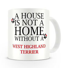 A House Ist Nicht A Home Without A West Highland Terrier Mug