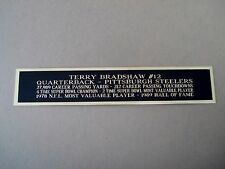Terry Bradshaw Steelers Nameplate for a Football Helmet Display Case 1.25 X 6