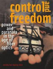 Control and Freedom: Power and Paranoia in the Age of Fiber Optics (MIT Press)