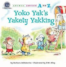 Yoko Yak's Yakety Yakking (Animal Antics A to Z)-ExLibrary