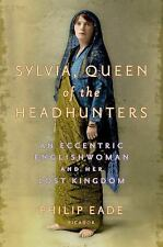 Sylvia, Queen of the Headhunters: An Eccentric Englishwoman and Her Lo-ExLibrary