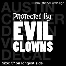 "5"" PROTECTED BY EVIL CLOWNS vinyl decal car window laptop sticker - circus"